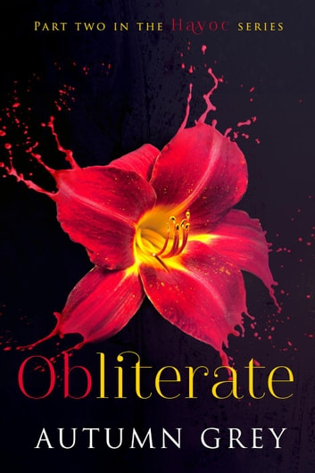 Obliterate - Havoc Series, #2 ebook by Autumn Grey