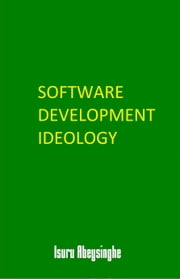Software Development Ideology ebook by Isuru Abeysinghe