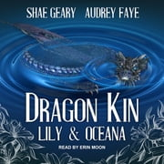 Dragon Kin - Lily & Oceana audiobook by Audrey Faye, Shae Geary
