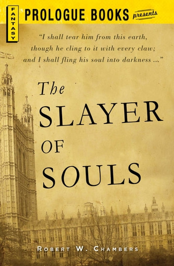 The Slayer of Souls ebook by Robert W Chambers