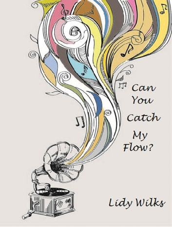 Can You Catch My Flow? ebook by Lidy Wilks