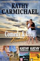 Comedy & Cozy Bundle ebook by Kathy Carmichael