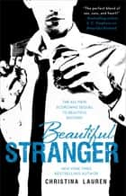 Beautiful Stranger ebook by Christina Lauren