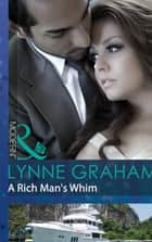 A Rich Man's Whim (Mills & Boon Modern) (A Bride for a Billionaire, Book 1) ebook by Lynne Graham