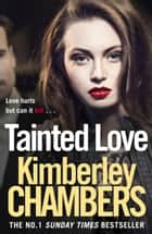 Tainted Love: a twisting, gripping thriller ebook by Kimberley Chambers
