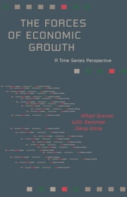 The Forces of Economic Growth: A Time Series Perspective ebook by Greiner, Alfred