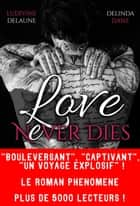 Love nEver Dies eBook by Ludivine Delaune, Delinda Dane