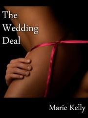 The Wedding Deal ebook by Marie Kelly