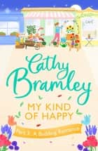 My Kind of Happy - Part Three - A new feel-good, funny serial from the Sunday Times bestseller ebook by Cathy Bramley