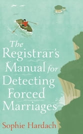 The Registrar's Manual for Detecting Forced Marriages ebook by Sophie Hardach