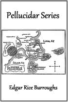 Pellucidar Series ebook by Edgar Rice Burroughs