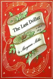 The Last Dollar ebook by Maryann Miller