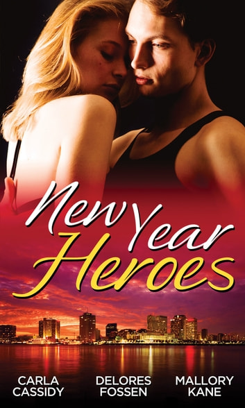 New Year Heroes: The Sheriff's Secretary / Veiled Intentions / Juror No. 7 (Mills & Boon M&B) ebook by Carla Cassidy,Delores Fossen,Mallory Kane