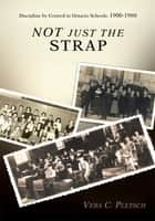 Not Just the Strap ebook by Vera Pletsch