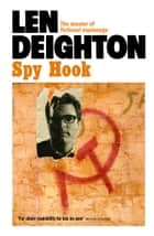 Spy Hook ebook by Len Deighton
