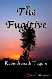 The Fugitive ebook by Rabindranath Tagore