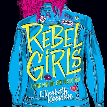 Rebel Girls audiobook by Elizabeth Keenan
