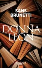 Sans Brunetti - Essais 1972-2006 ebook by Donna Leon
