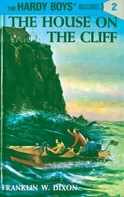 Hardy Boys 02: The House on the Cliff ebook by Franklin W. Dixon