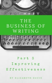 The Business of Writing Part 3 Improving Effectiveness