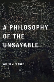 A Philosophy of the Unsayable ebook by William P. Franke