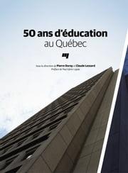 50 ans d'éducation au Québec ebook by Kobo.Web.Store.Products.Fields.ContributorFieldViewModel
