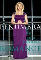 PENUMBRA ROMANCE ebook by Suzzi Hammond