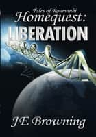 Homequest: Liberation ebook by JE Browning