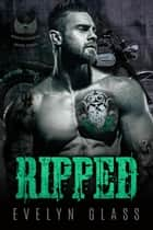 Ripped (Book 3) - Sons of Judah MC, #3 ebook by Evelyn Glass