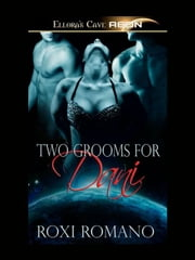 Two Grooms for Dani ebook by Roxi Romano