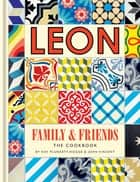 Leon: Family & Friends eBook by John Vincent, Kay Plunkett-Hogge