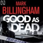 Good As Dead audiobook by Mark Billingham