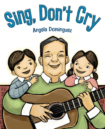 Sing, Don't Cry ebook by Angela Dominguez