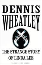 The Strange Story of Linda Lee ebook by Dennis Wheatley