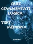 Quiz Commentati Logica Medicina ebook by Bondtest