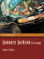 January Jackson and Friends - The Premiere ebook by Zonie Felder
