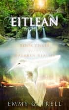 Eitlean: Book Three of the Daearen Realms ebook by Emmy Gatrell