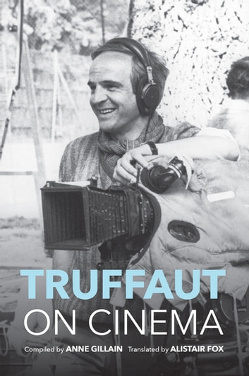 Truffaut on Cinema ebook by Anne Gillain