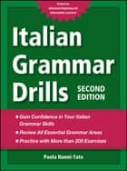 Italian Grammar Drills eBook by Paola Nanni-Tate