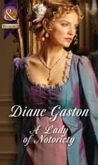 A Lady Of Notoriety ebook by Diane Gaston