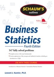 Schaum's Outline of Business Statistics, Fourth Edition ebook by Leonard Kazmier