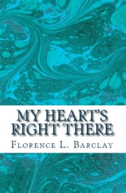 My Heart's Right There ebook by Florence L. Barclay