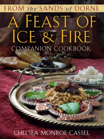 From the Sands of Dorne: A Feast of Ice & Fire Companion Cookbook ebook by Chelsea Monroe-Cassel