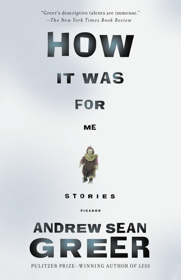 How It Was for Me - Stories ebook by Andrew Sean Greer