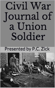 Civil War Journal of a Union Soldier ebook by P.C. Zick