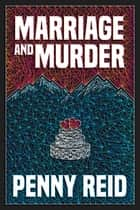 Marriage and Murder ebook by Penny Reid