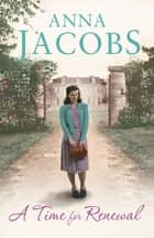 A Time for Renewal - Book Two in the the gripping, uplifting Rivenshaw Saga set at the close of World War Two 電子書 by Anna Jacobs