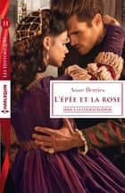 L'épée et la rose ebook by Anne Herries