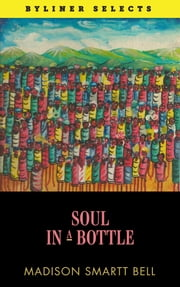 Soul in a Bottle - A Journey in Haiti ebook by Madison Smartt Bell
