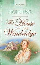 The House On Windridge ebook by Tracie Peterson
